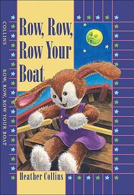 Row, Row, Row Your Boat By Collins, Heather (ILT)